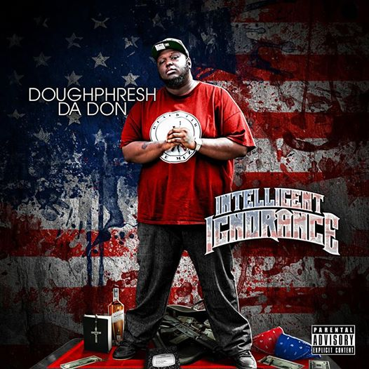 Doughphresh Da Don «Intelligent Ignorance»