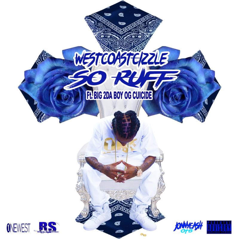 Westcoast Cizzle feat. OG Cuicide & Big2daBoy «So Ruff»