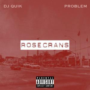 DJ Quik & Problem – «Rosecrans»