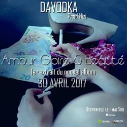 Davodka — «Amour, Gloire & Beauté»