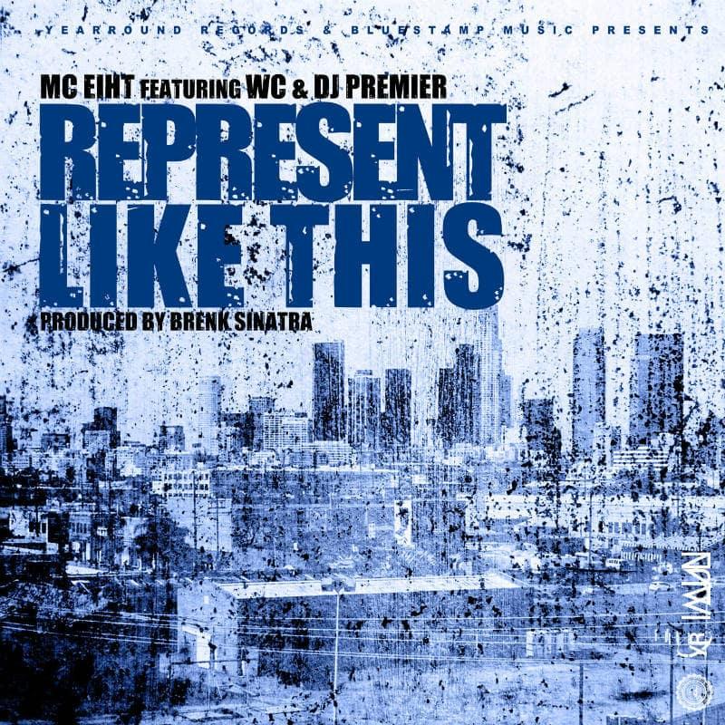 MC Eiht – «Represent Like This» (feat. WC & DJ Premier)