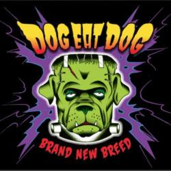 Dog Eat Dog – «Brand New Breed»