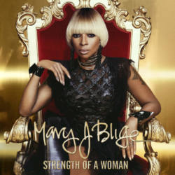 Mary J. Blige – «Strength Of A Woman»
