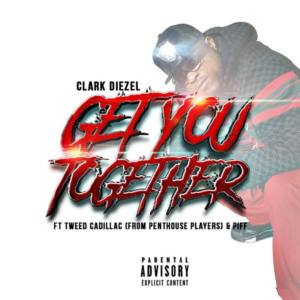 Clark Diezel feat. Piff «Get You Together»