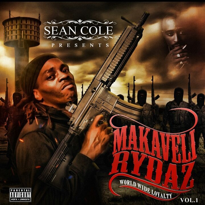 Sean Cole presents: Makaveli Rydaz «World Wide Loyalty»