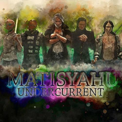 Matisyahu – «Undercurrent»