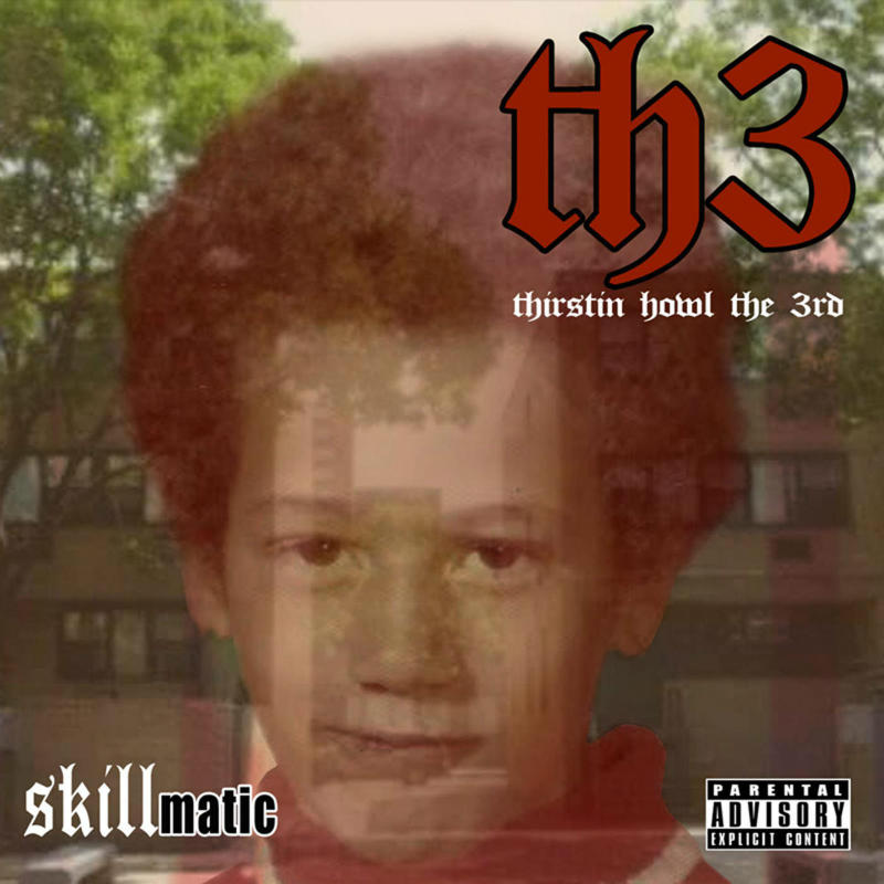Thirstin Howl the 3rd – «Skillmatic»