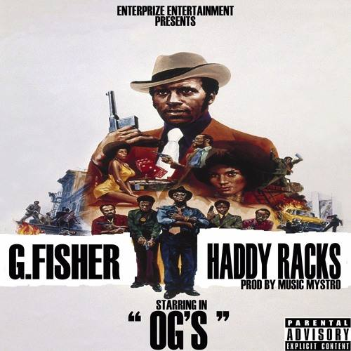 G. Fisher featuring Haddy Racks «OG's»