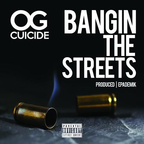 OG Cuicide «Bangin The Streets»