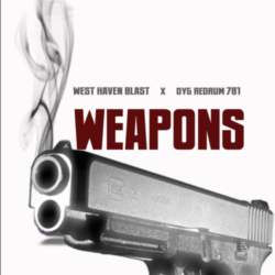 West Haven Blast feat. OYG Redrum 781 «Weapons»