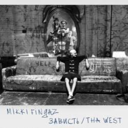 Mikki Fingaz «Зависть / Tha West»