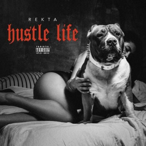 Rekta «Hustle Life»