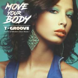 T-Groove «Move Your Body»