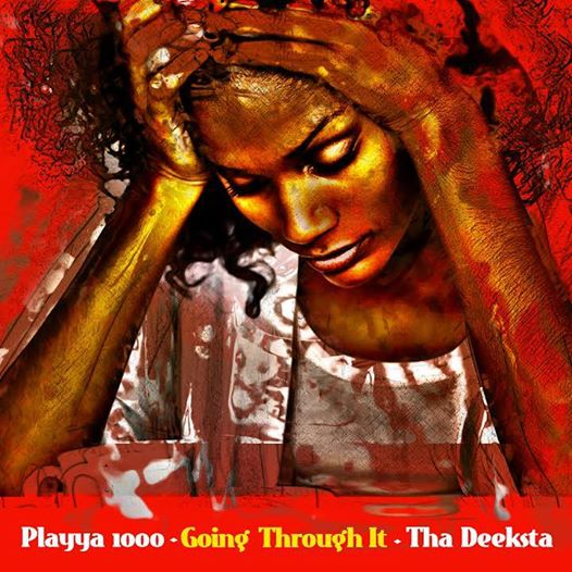 Playya 1000 & The Deeksta feat. Malachi SupaFlyyy «Going Through It»