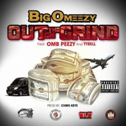 Big Omeezy feat. Omb Peezy, Tyrell «Out On The Grind»