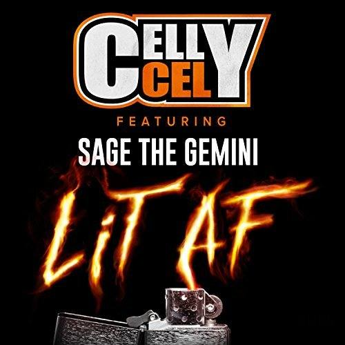 Celly Cel feat. Sage The Gemini «Lit AF»