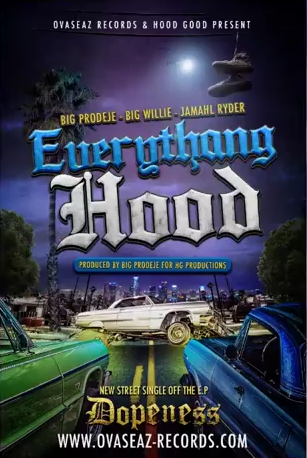 Big Prodeje & Big Willie feat. Jamahl Ryder «Everythang Hood»