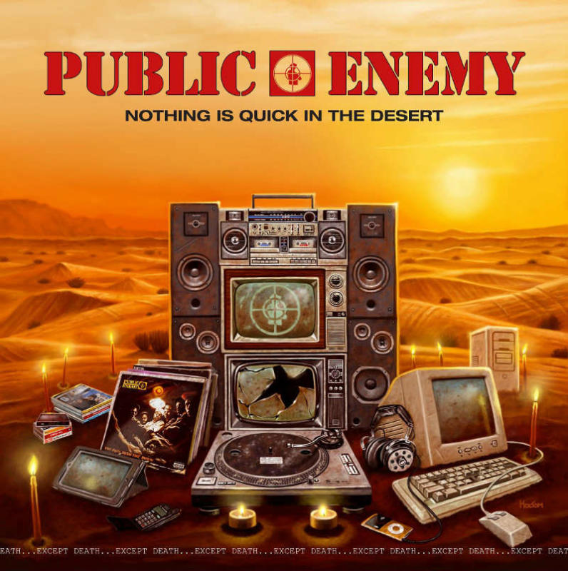 Public Enemy — «Nothing Is Quick In The Desert»