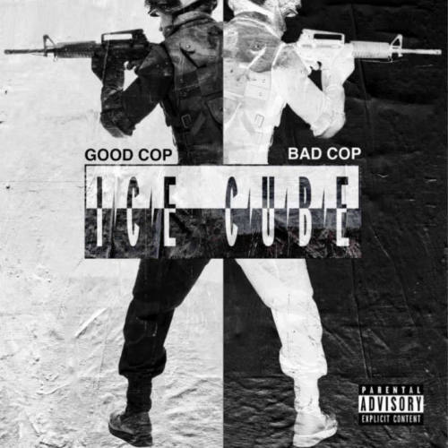 Ice Cube — «Good Cop, Bad Cop»
