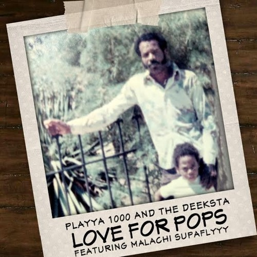 Playya 1000 and The Deeksta featuring Malachi SupaFlyyy «Love For Pops»