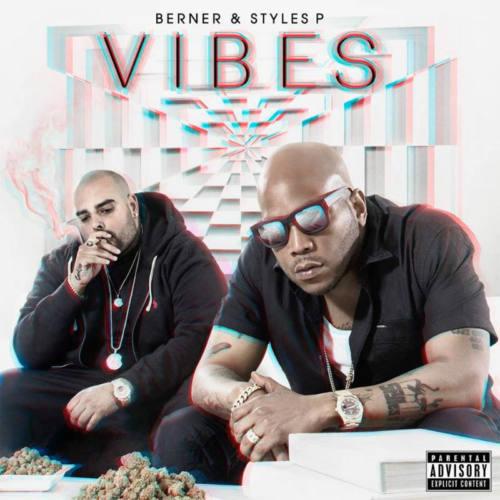 Berner & Styles P – «Vibes»