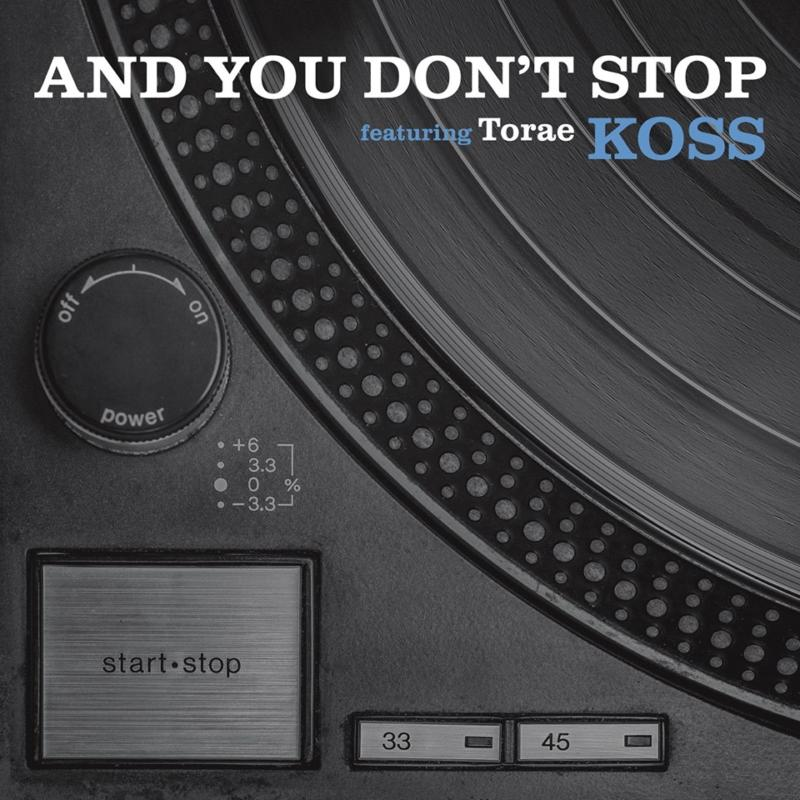 Torae из NY и Koss из Бельгии с новым синглом «And You Don't Stop»
