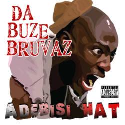 Da Buze Bruvaz – «Adebisi Hat»