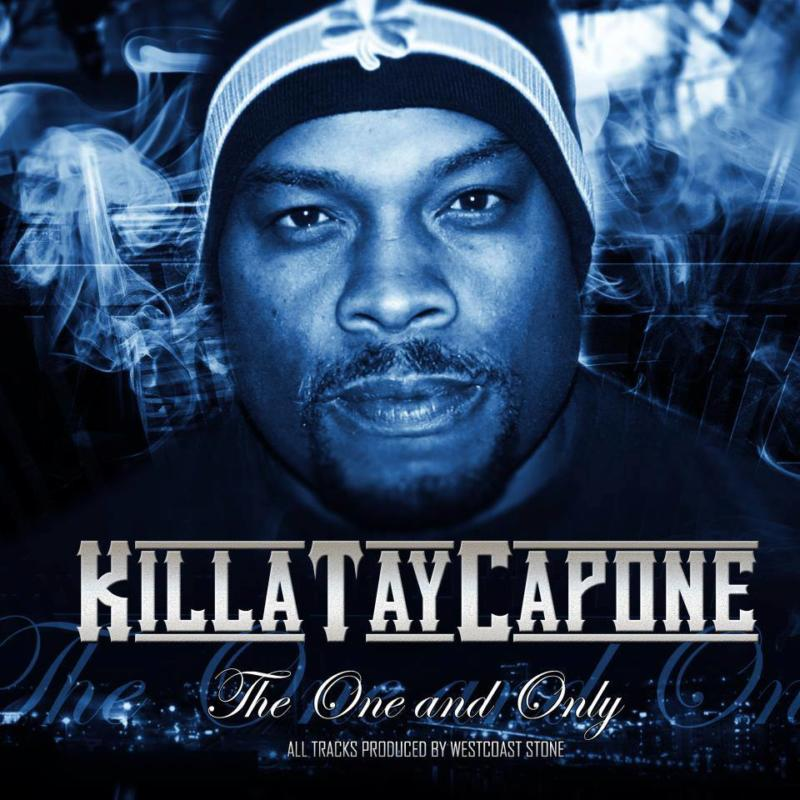 Killa Tay Capone «The One And Only (Return Of The Real)»