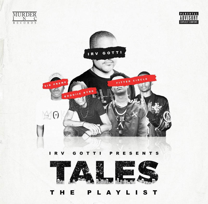 «Irv Gotti Presents: Tales Playlist»