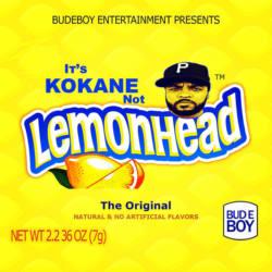 Kokane «It's Kokane Not Lemonhead»