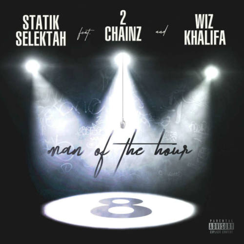 Statik Selektah – «Man Of The Hour» (feat. 2 Chainz & Wiz Khalifa)