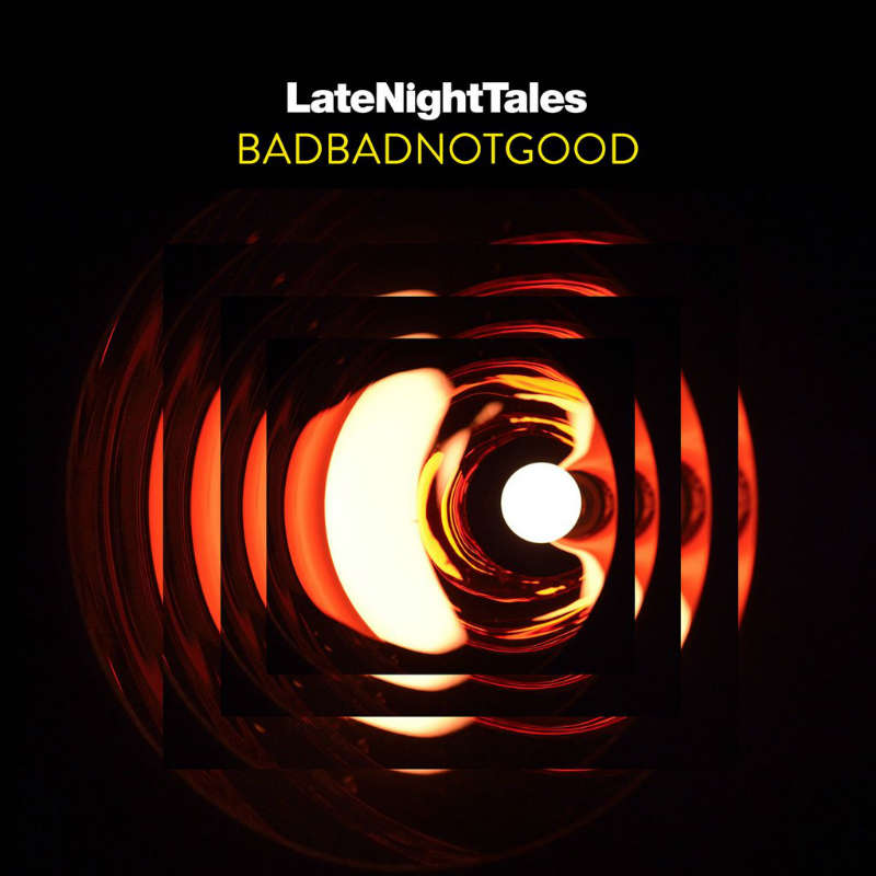 BadBadNotGood – «Late Night Tales»