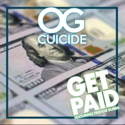 OG Cuicide feat. Freddie Bubbs «Get Paid»
