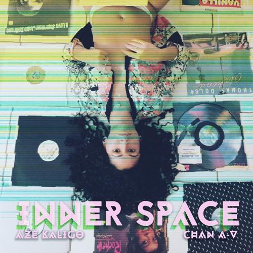 Aze Kaligo feat. Chan A-V «Inner Space»