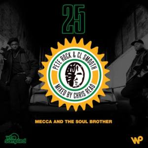 Chris Read mixed Pete Rock & CL Smooth «Mecca & The Soul Brother» 25th Anniversary Mixtape
