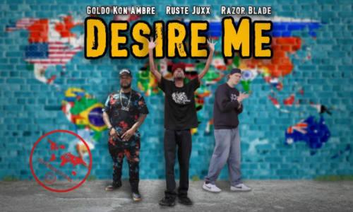 Ruste Juxx – «Desire Me» (feat. Razor Blade & Goldo Kon Ambre)