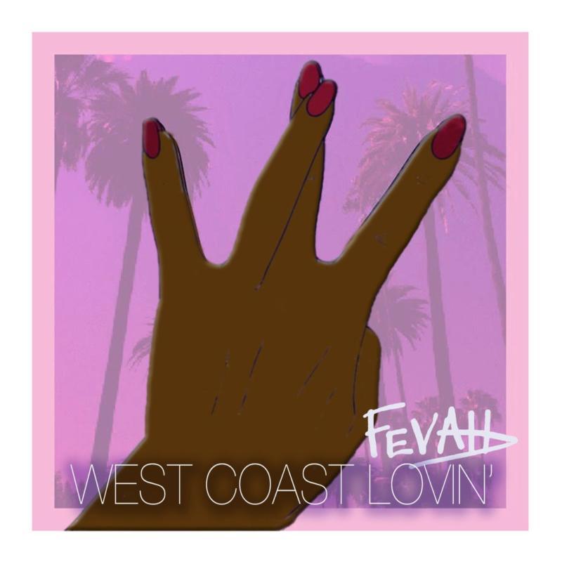 Fevah «West Coast Lovin'»