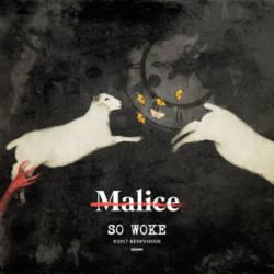 No Malice – «So Woke»