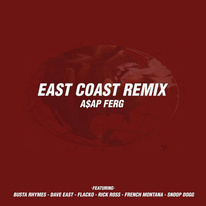 A$AP Ferg — «East Coast Remix» (Feat. Busta Rhymes, A$AP Rocky, Dave East, French Montana, Rick Ross & Snoop Dogg)