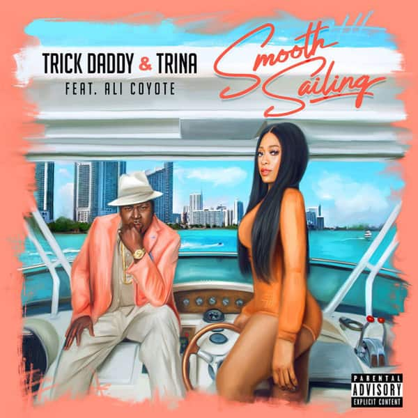 Trick Daddy & Trina – «Smooth Sailing» (Feat. Ali Coyote)