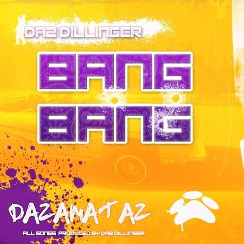 Daz Dillinger «Bang Bang»