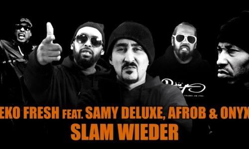 Eko Fresh – «Slam Wieder» (feat. Samy Deluxe, Afrob & Onyx)
