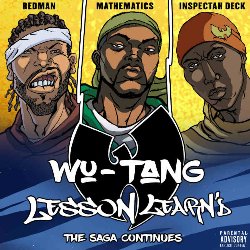 Wu-Tang Clan — «Lesson Learn'd» (Feat. Redman) + треклист и обложка альбома «Wu Tang: The Saga Continues»