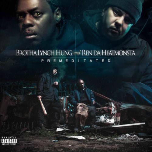 Brotha Lynch Hung & Ren Da Heatmonsta – «Premeditated»
