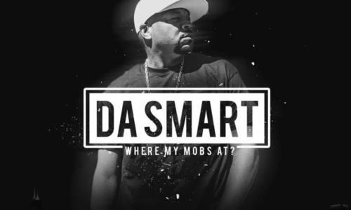 Свежее видео от D.A. Smart «Where My Mobs At?»