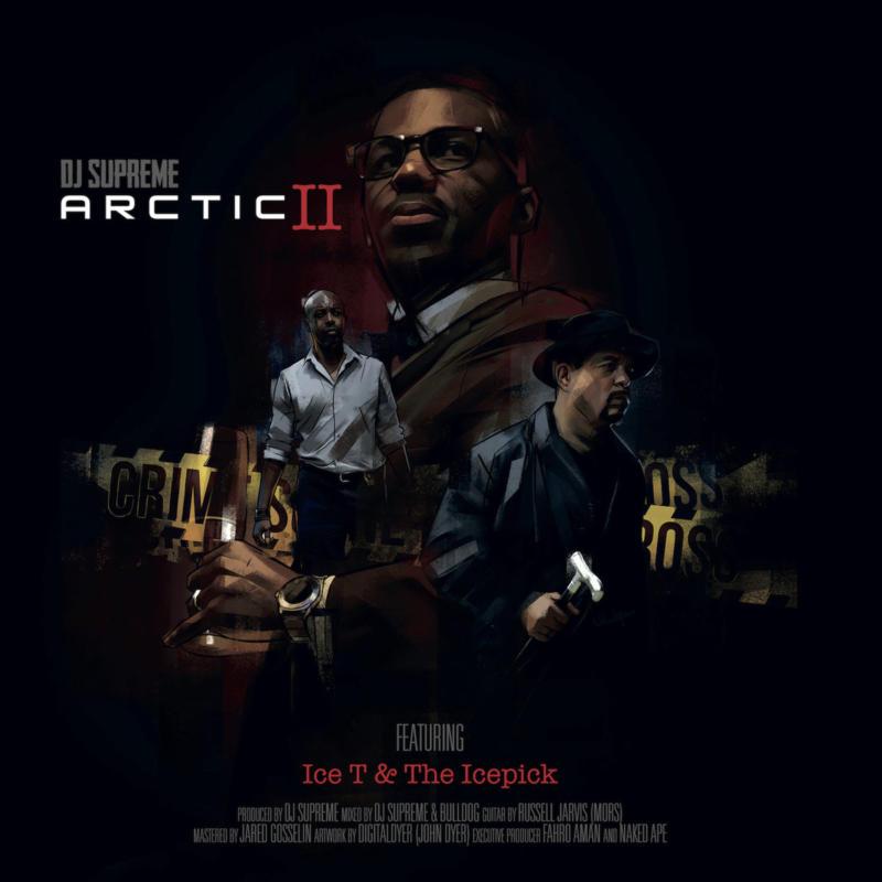 И вновь мощная альтернатива: DJ Supreme featuring Ice-T & The Icepick «Arctic II»