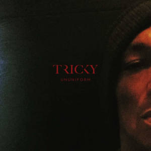 Tricky – «ununiform»