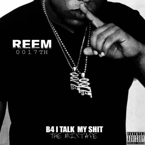 Reem «B4 I Talk My Shit»