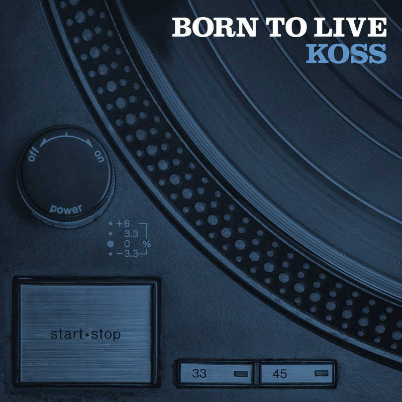 Koss — «Born To Live»
