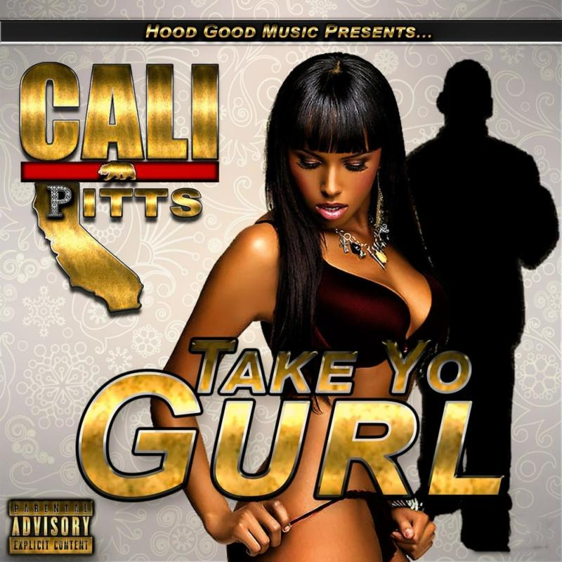 Cali Pitts «Take Your Gurl»